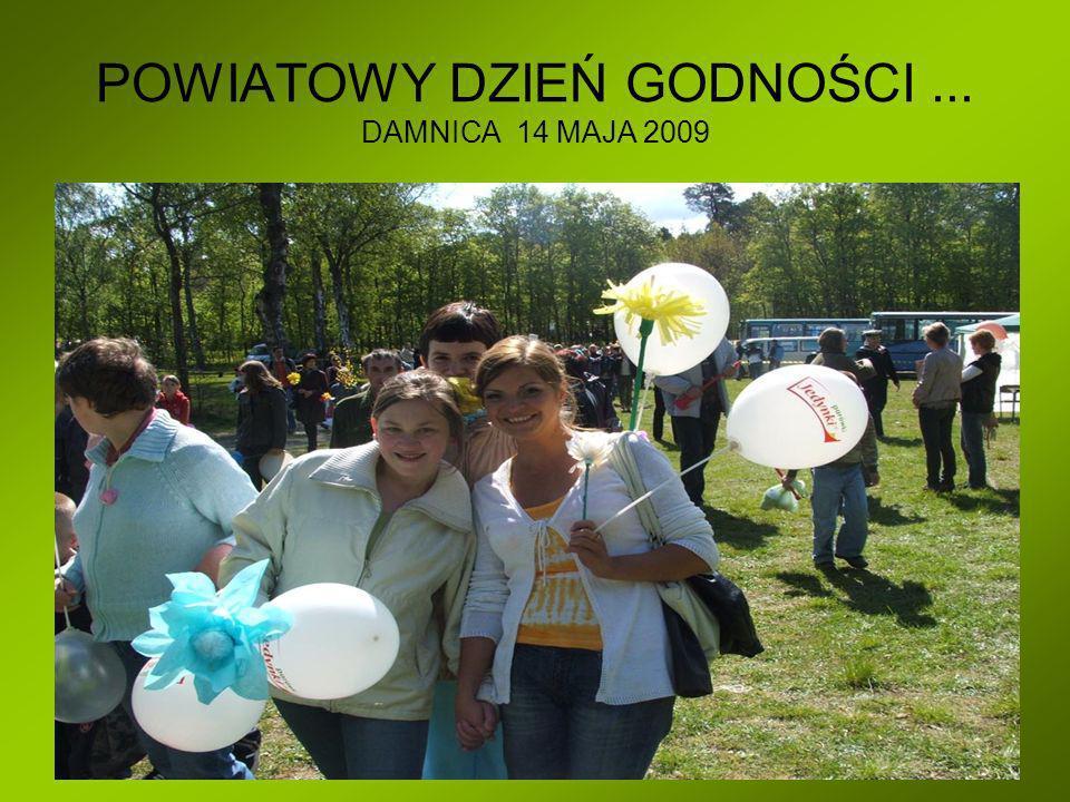 POWIATOWY DZIEŃ GODNOŚCI ... DAMNICA 14 MAJA 2009