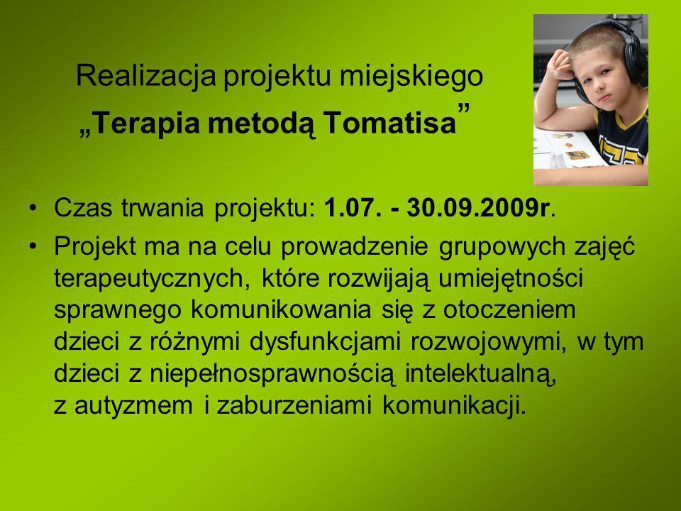 """Realizacja projektu miejskiego """"Terapia metodą Tomatisa"""