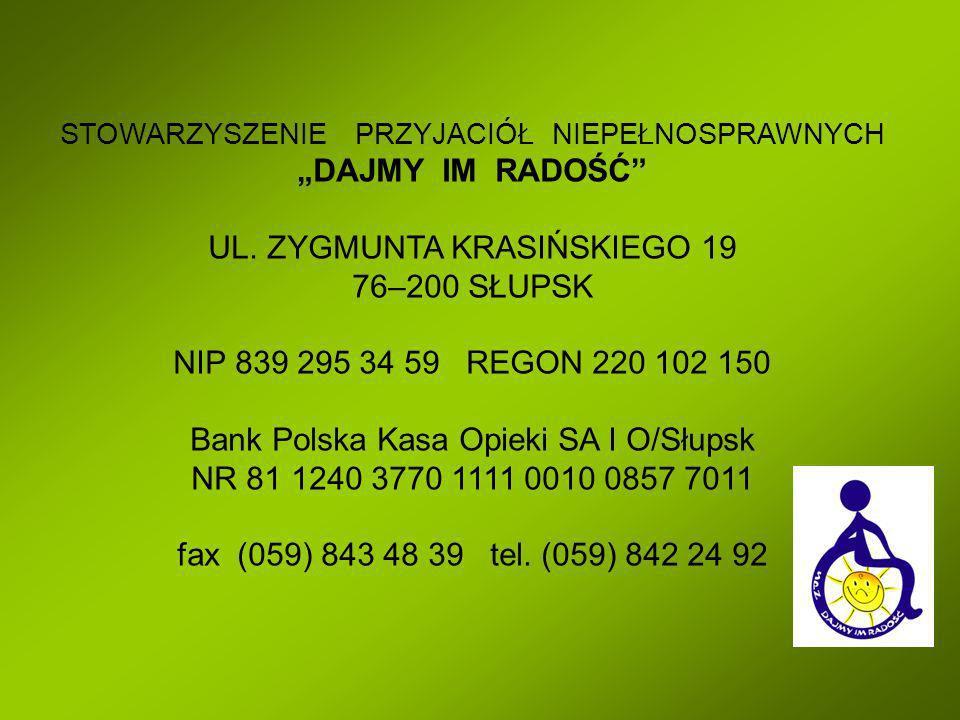 UL. ZYGMUNTA KRASIŃSKIEGO 19 76–200 SŁUPSK