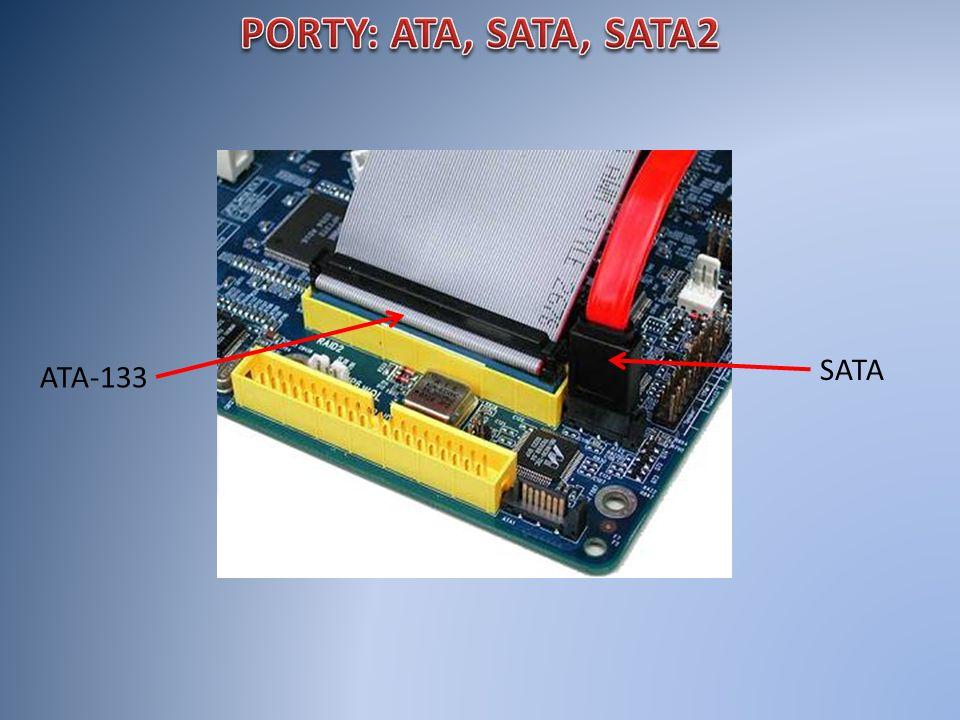 PORTY: ATA, SATA, SATA2 SATA ATA-133