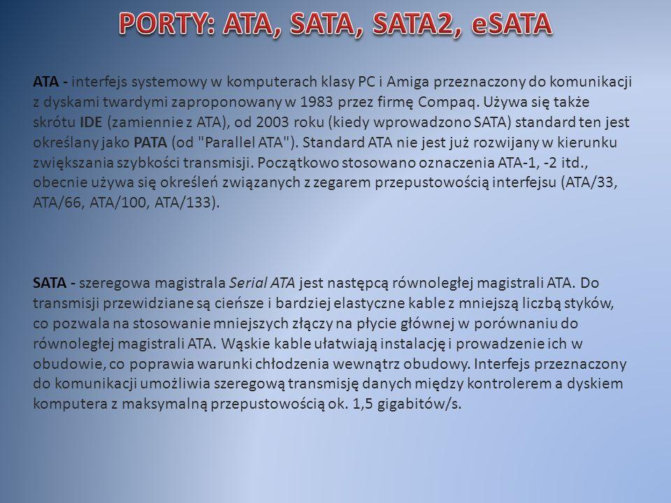 PORTY: ATA, SATA, SATA2, eSATA