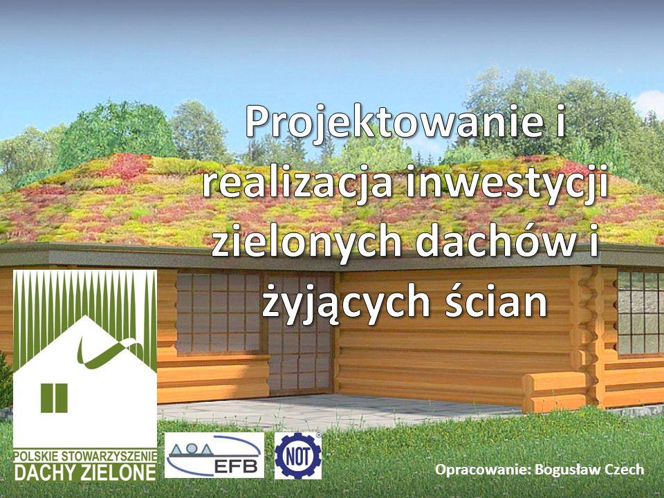 Projektowanie i realizacja inwestycji zielonych dachów i żyjących ścian