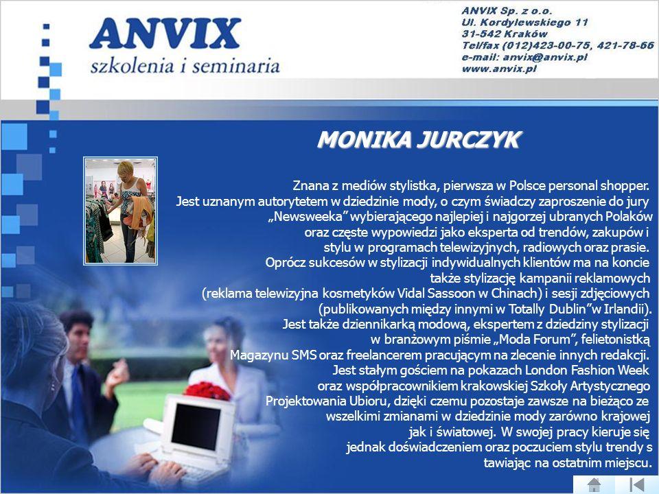 MONIKA JURCZYK Znana z mediów stylistka, pierwsza w Polsce personal shopper.