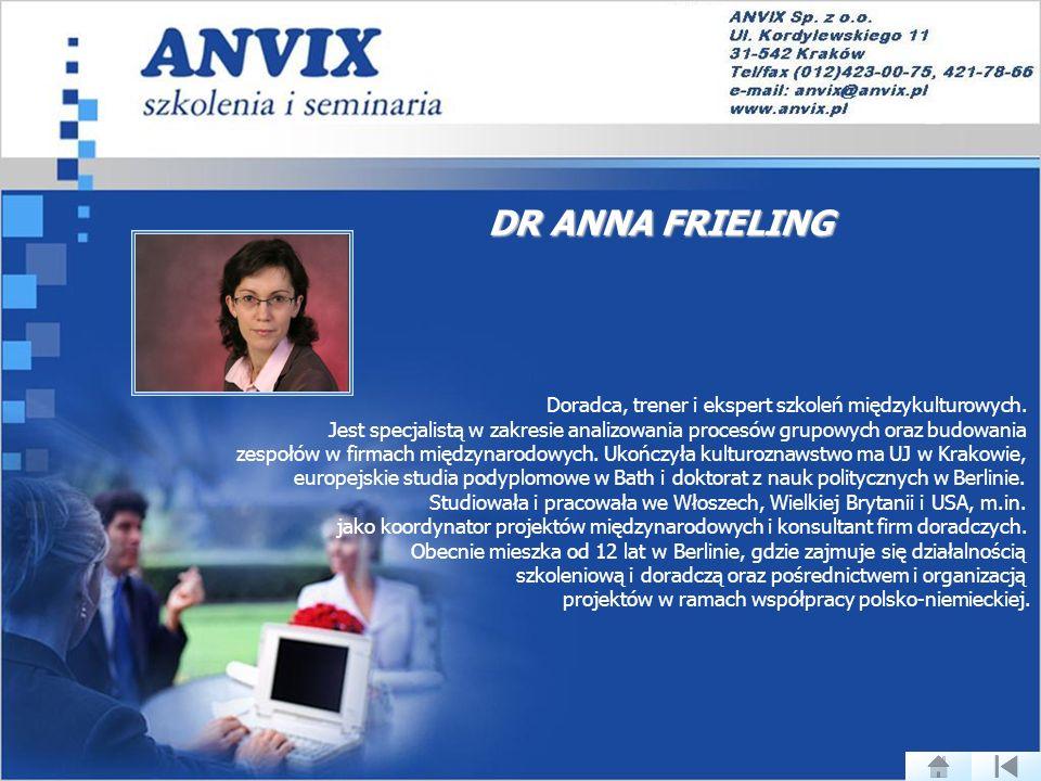 DR ANNA FRIELING Doradca, trener i ekspert szkoleń międzykulturowych.