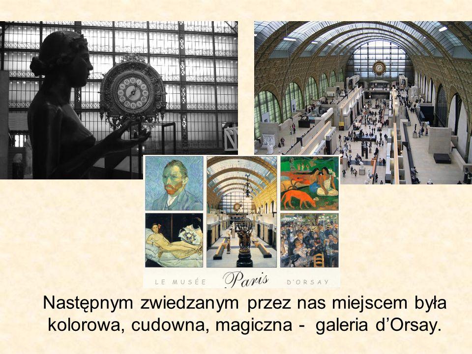 Następnym zwiedzanym przez nas miejscem była kolorowa, cudowna, magiczna - galeria d'Orsay.