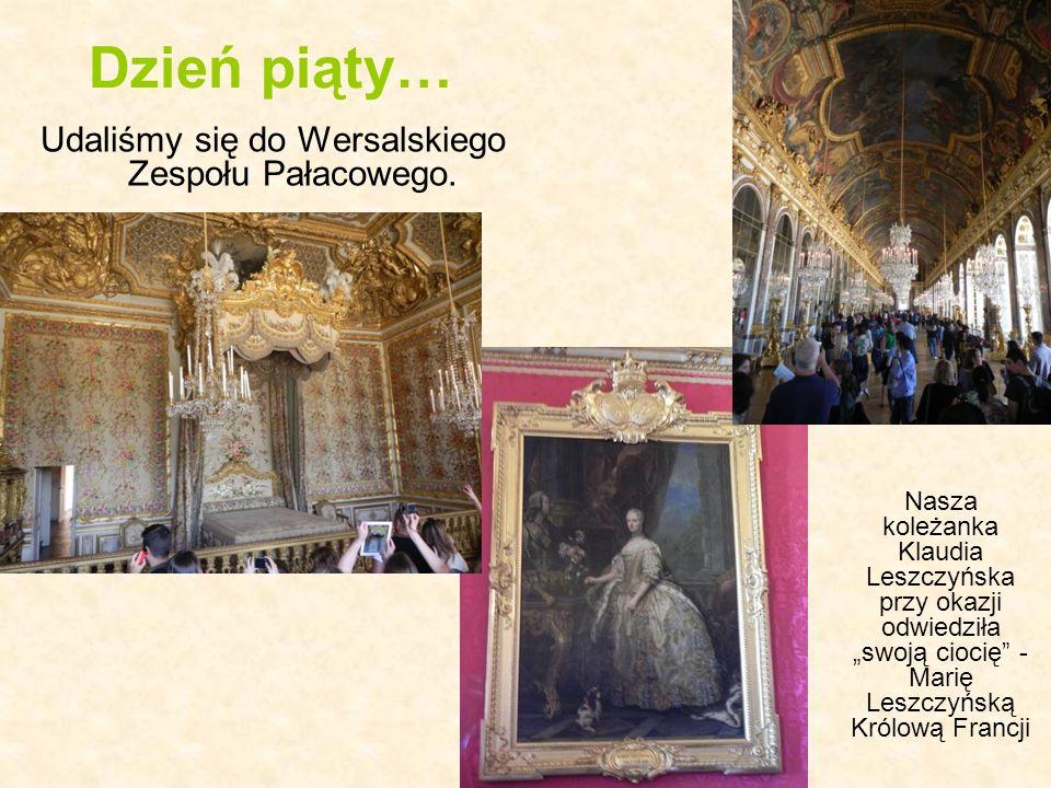 Udaliśmy się do Wersalskiego Zespołu Pałacowego.