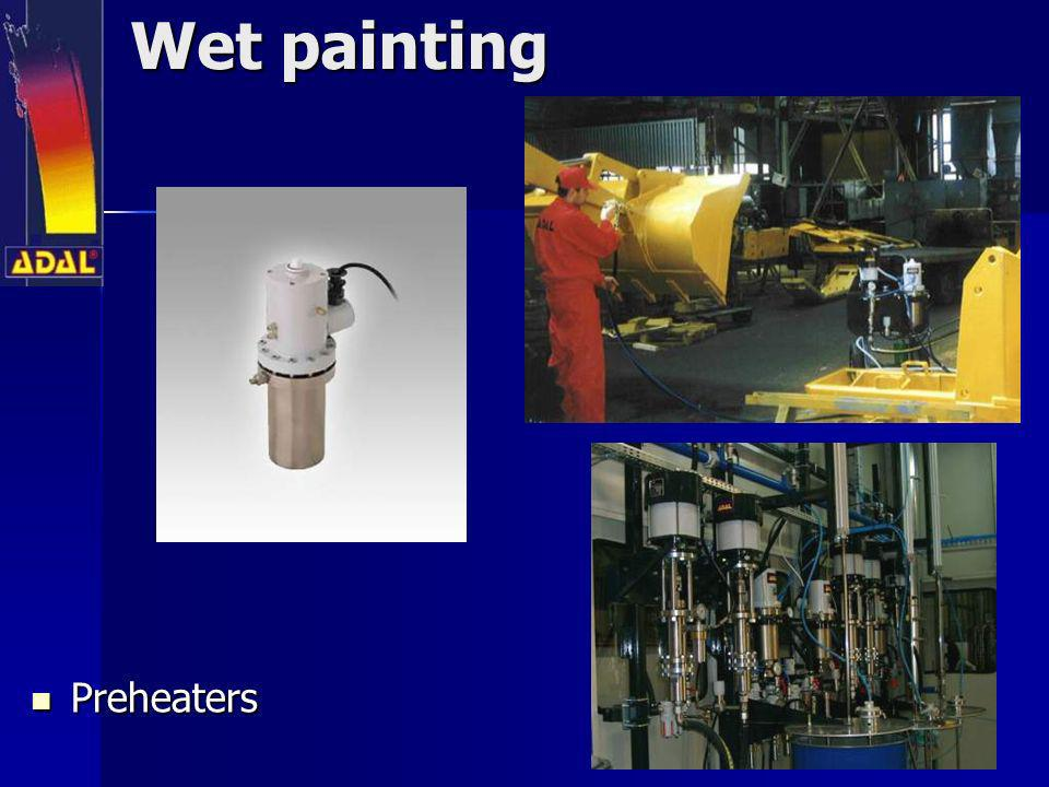 Wet painting Preheaters