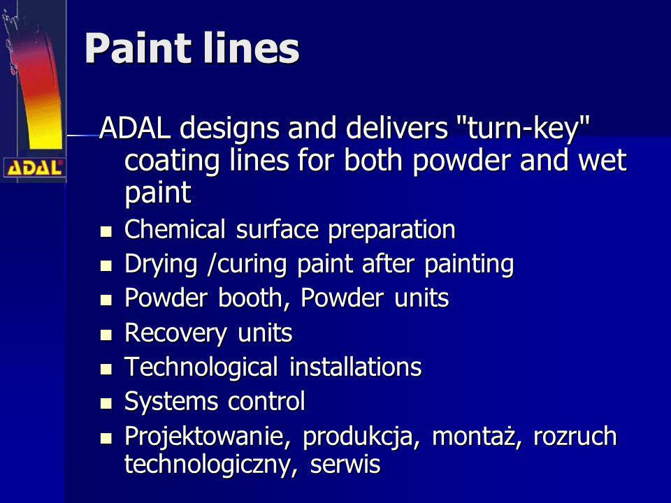 Paint linesADAL designs and delivers turn-key coating lines for both powder and wet paint. Chemical surface preparation.
