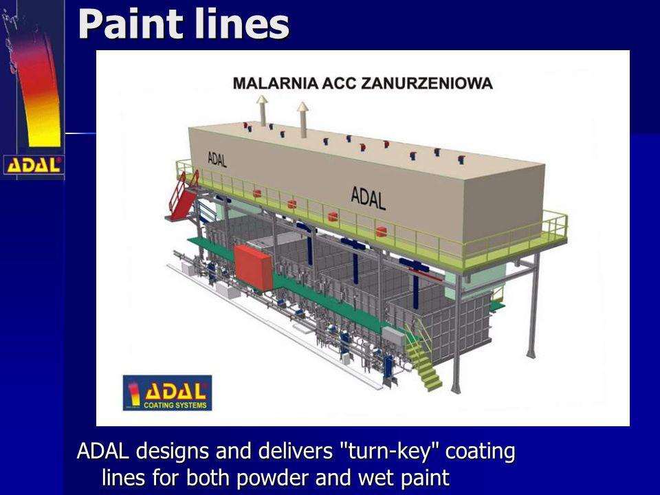 Paint lines ADAL designs and delivers turn-key coating lines for both powder and wet paint