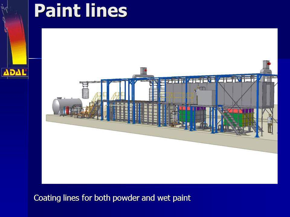 Paint lines Coating lines for both powder and wet paint