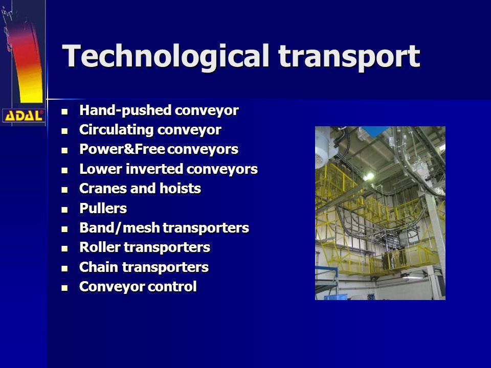 Technological transport
