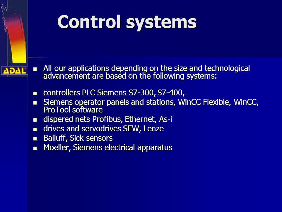 Control systems All our applications depending on the size and technological advancement are based on the following systems:
