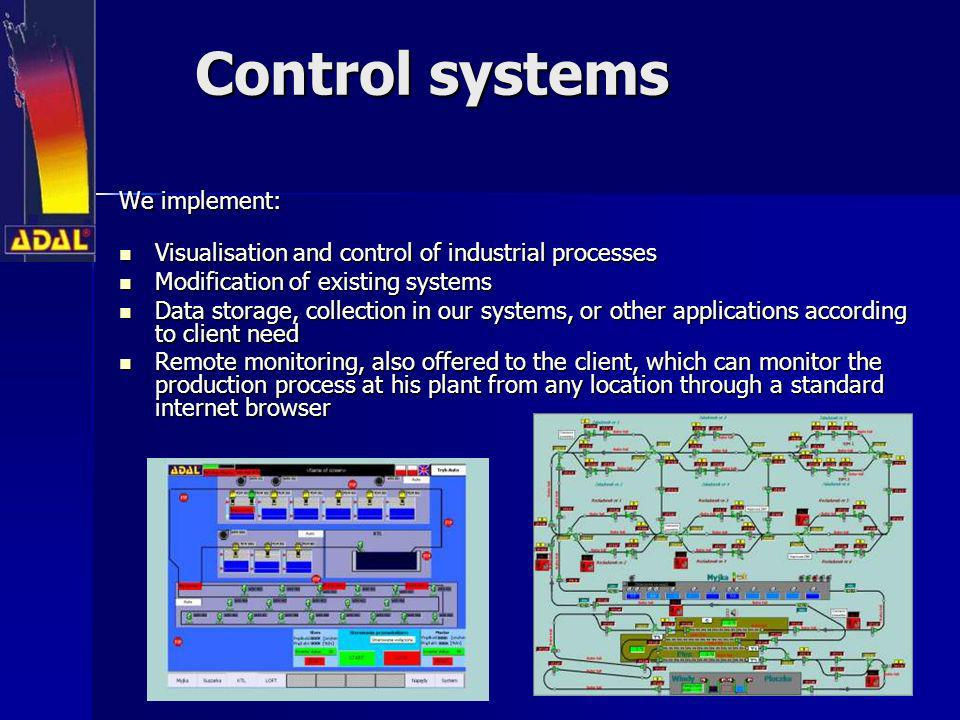Control systems We implement: