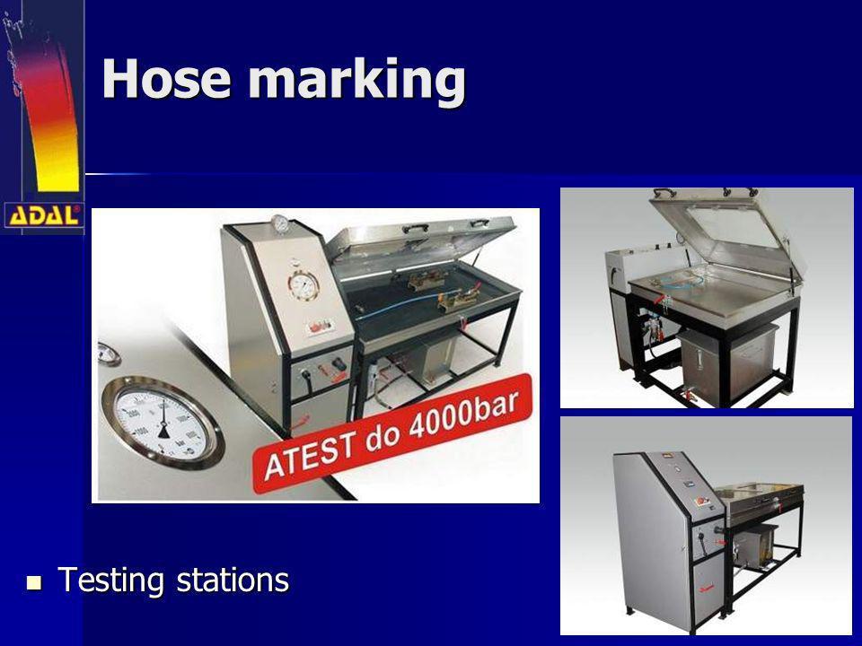Hose marking Testing stations