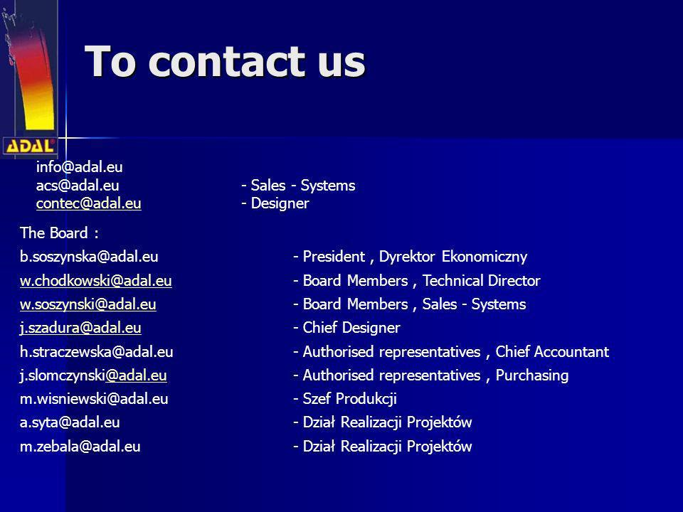 To contact us info@adal.eu acs@adal.eu - Sales - Systems