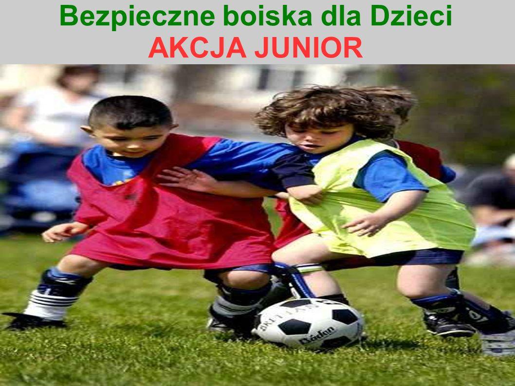 Bezpieczne boiska dla Dzieci AKCJA JUNIOR