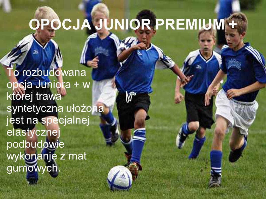 OPOCJA JUNIOR PREMIUM +