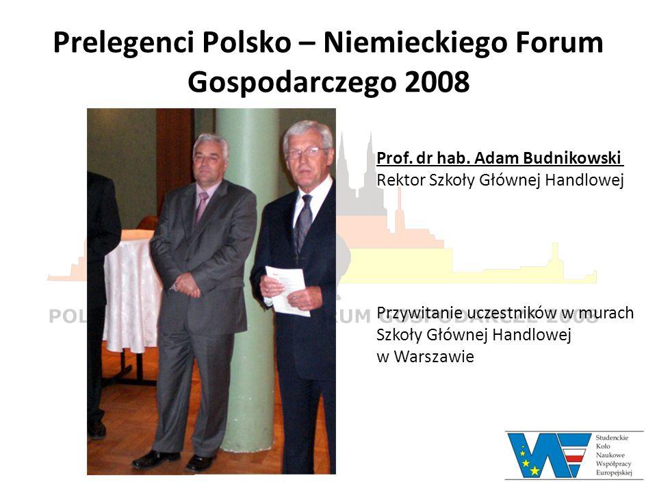 Prelegenci Polsko – Niemieckiego Forum Gospodarczego 2008