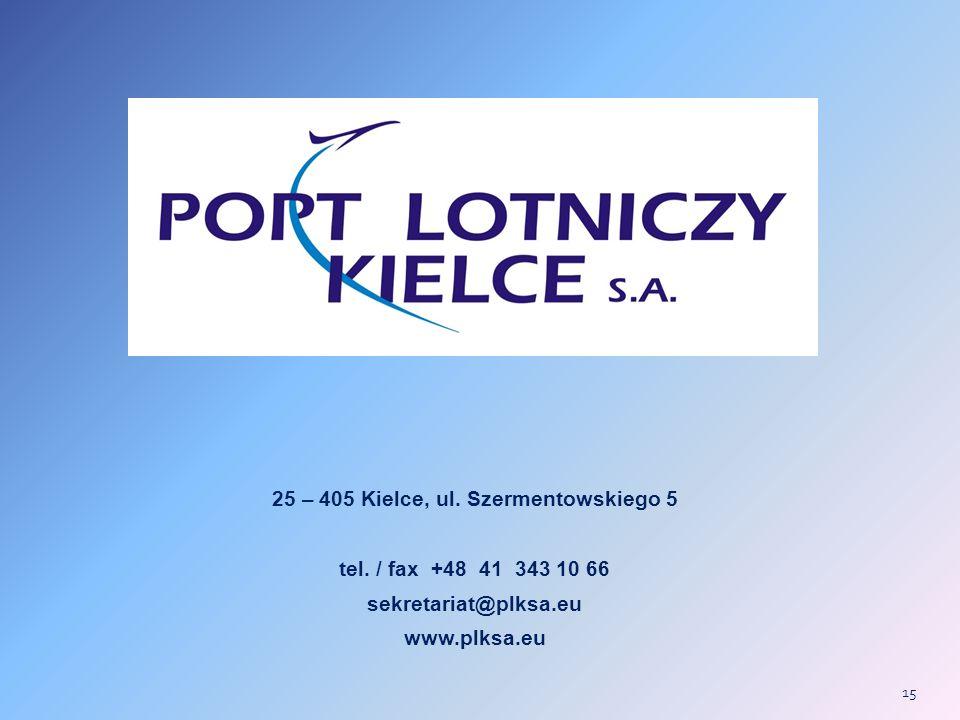 25 – 405 Kielce, ul. Szermentowskiego 5