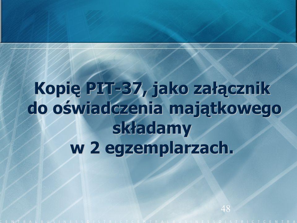 Kopię PIT-37, jako załącznik do oświadczenia majątkowego