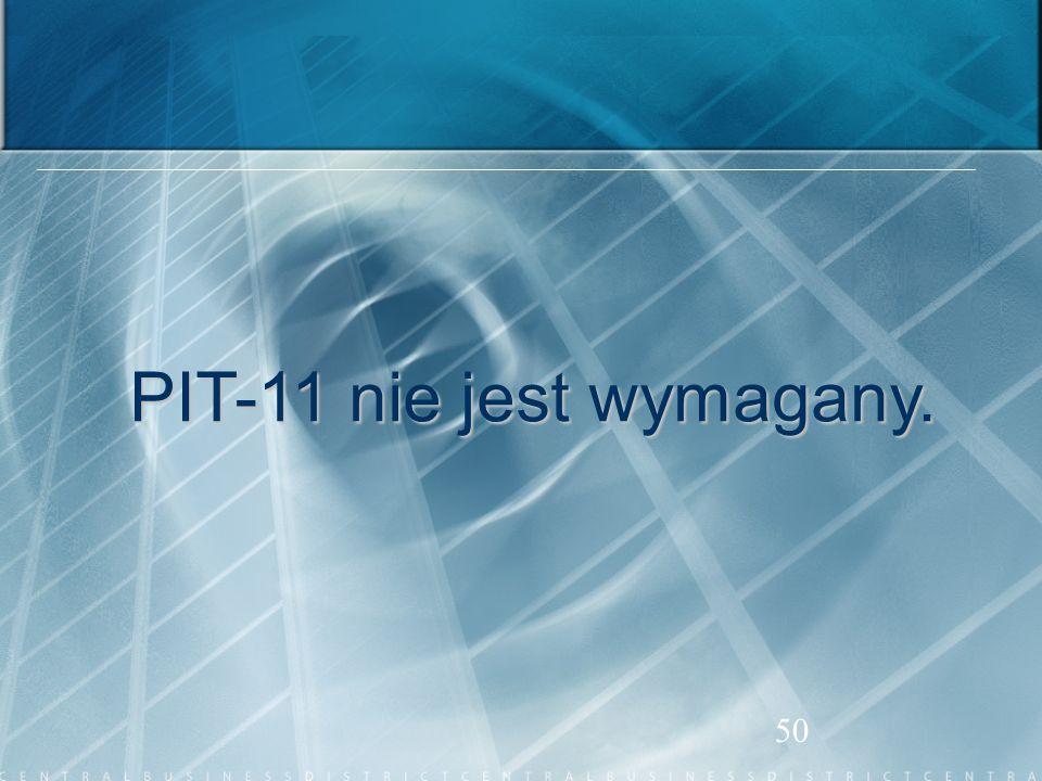 PIT-11 nie jest wymagany.