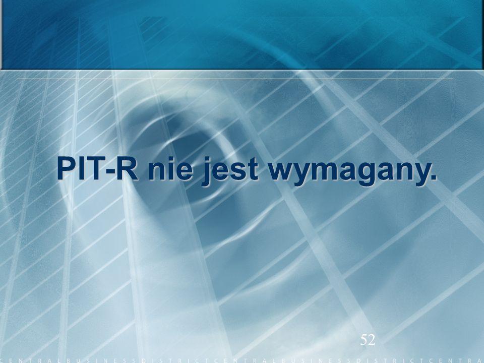 PIT-R nie jest wymagany.