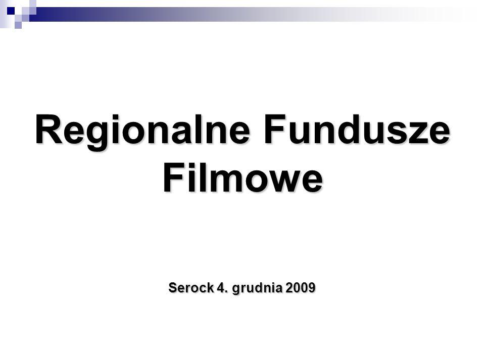 Regionalne Fundusze Filmowe Serock 4. grudnia 2009
