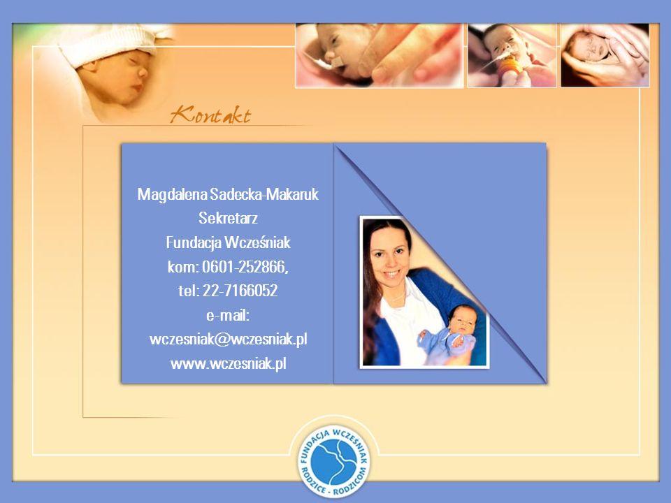 Magdalena Sadecka-Makaruk e-mail: wczesniak@wczesniak.pl