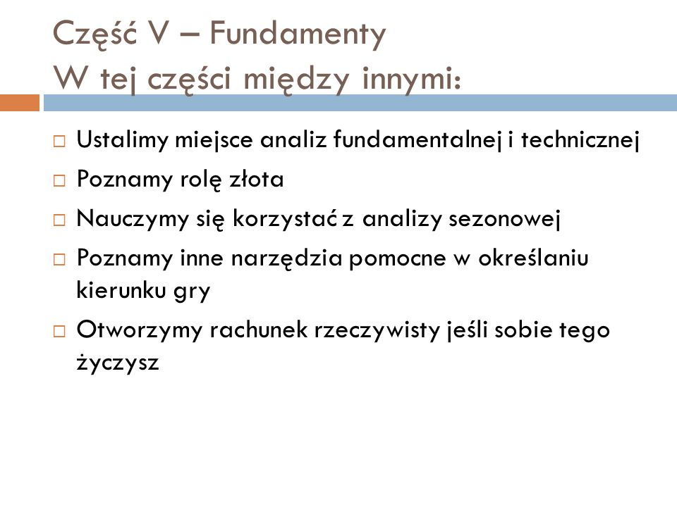 Część V – Fundamenty W tej części między innymi: