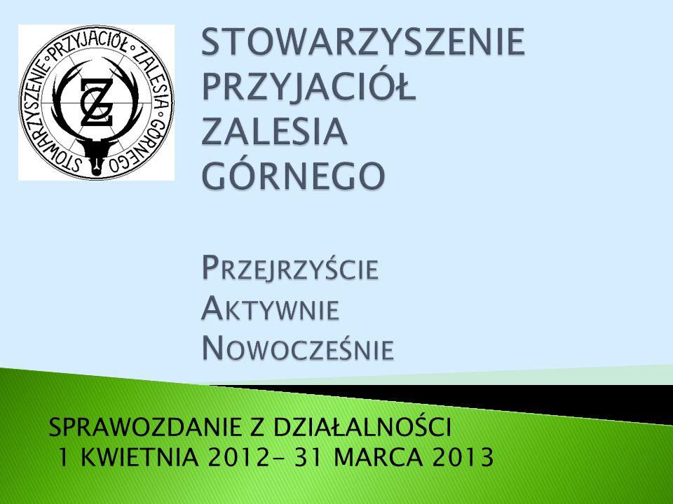 SPRAWOZDANIE Z DZIAŁALNOŚCI 1 KWIETNIA 2012- 31 MARCA 2013