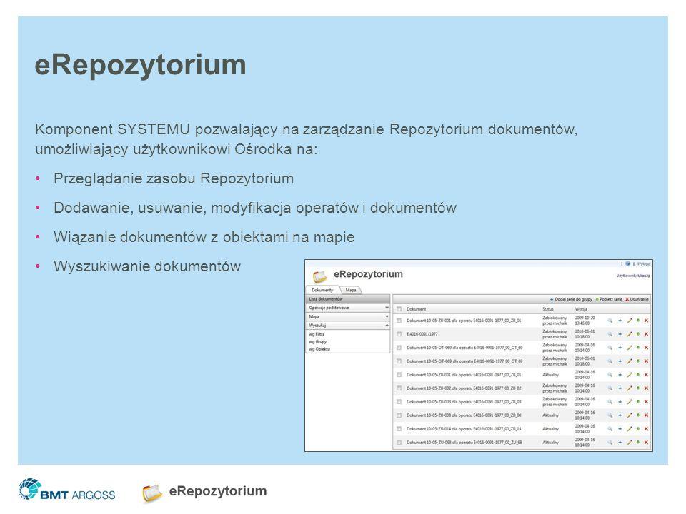 eRepozytorium Komponent SYSTEMU pozwalający na zarządzanie Repozytorium dokumentów, umożliwiający użytkownikowi Ośrodka na: