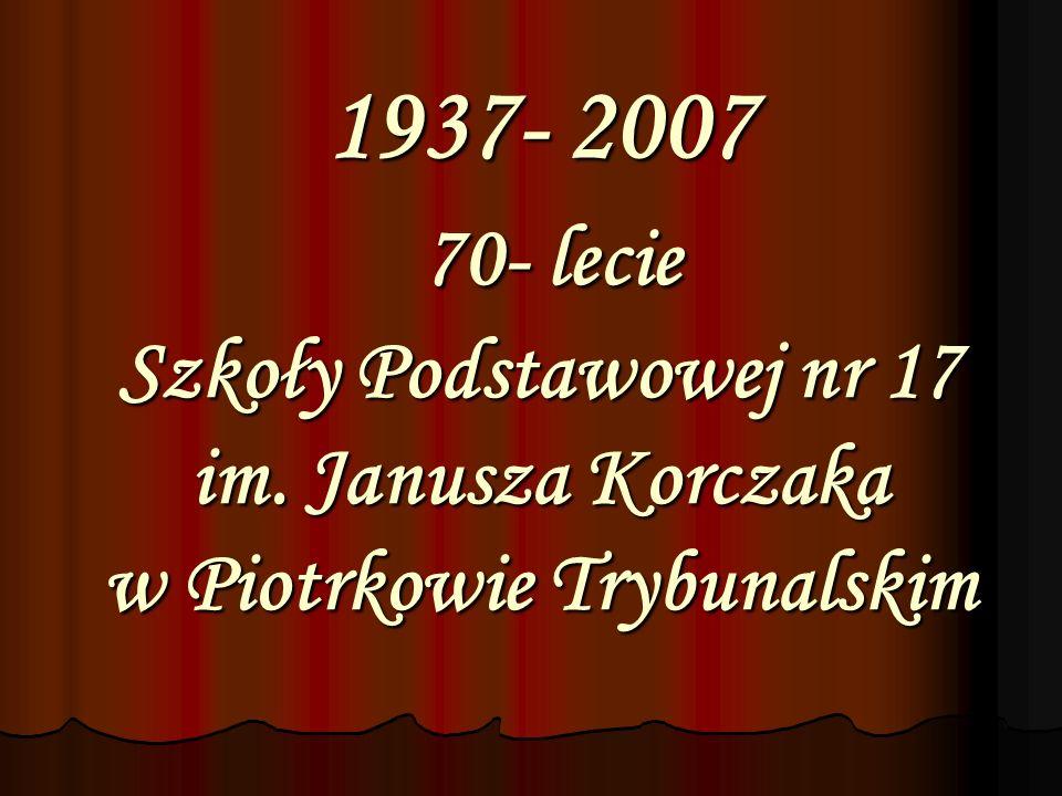 1937- 2007 70- lecie Szkoły Podstawowej nr 17 im