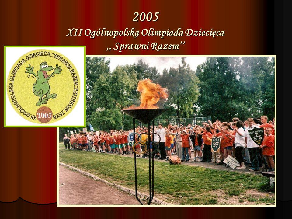 2005 XII Ogólnopolska Olimpiada Dziecięca ,, Sprawni Razem''