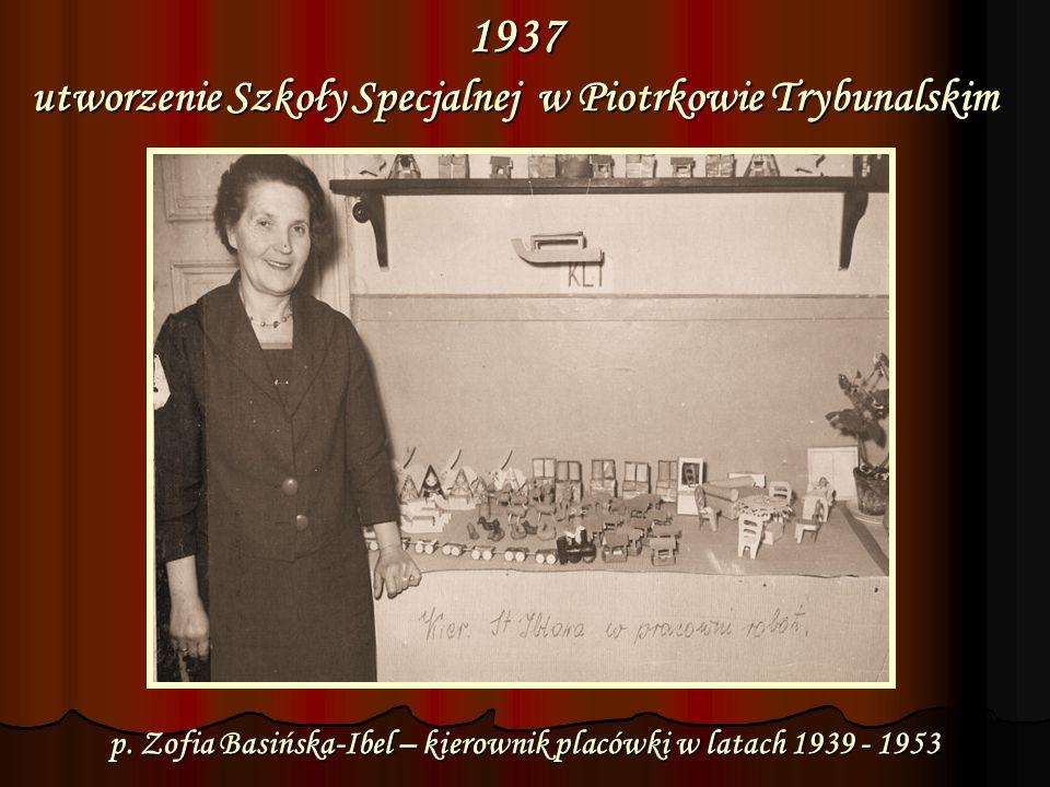 1937 utworzenie Szkoły Specjalnej w Piotrkowie Trybunalskim