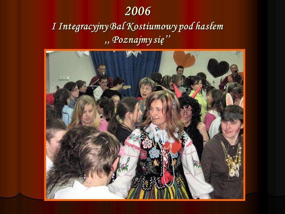 2006 I Integracyjny Bal Kostiumowy pod hasłem ,, Poznajmy się''