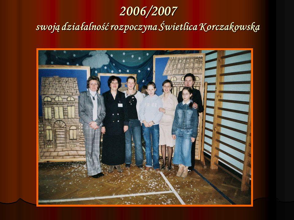 2006/2007 swoją działalność rozpoczyna Świetlica Korczakowska
