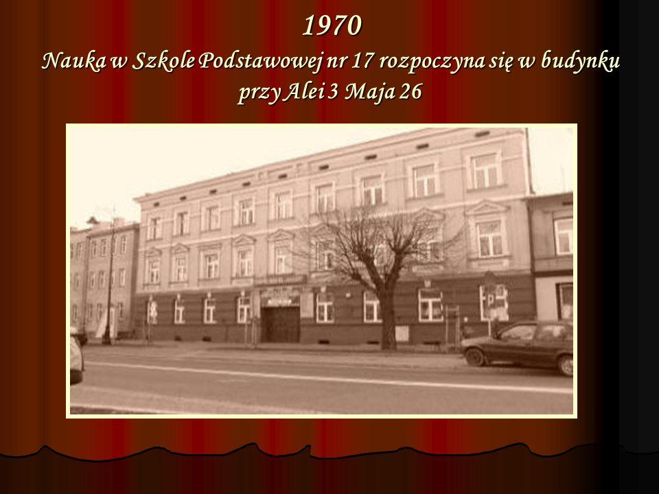 1970 Nauka w Szkole Podstawowej nr 17 rozpoczyna się w budynku przy Alei 3 Maja 26
