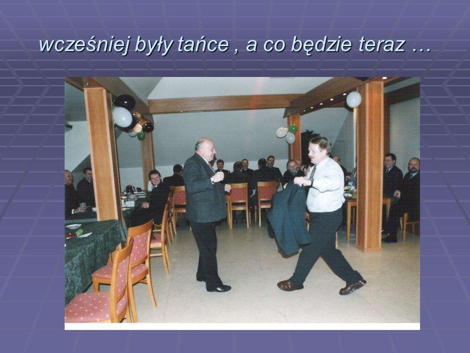 wcześniej były tańce , a co będzie teraz …