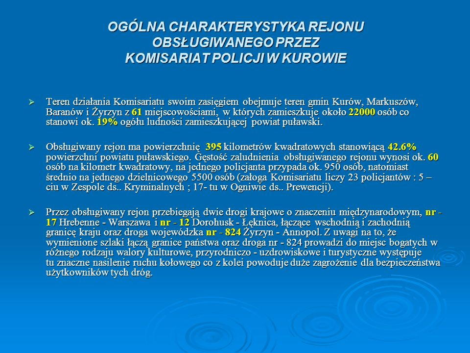 OGÓLNA CHARAKTERYSTYKA REJONU OBSŁUGIWANEGO PRZEZ KOMISARIAT POLICJI W KUROWIE
