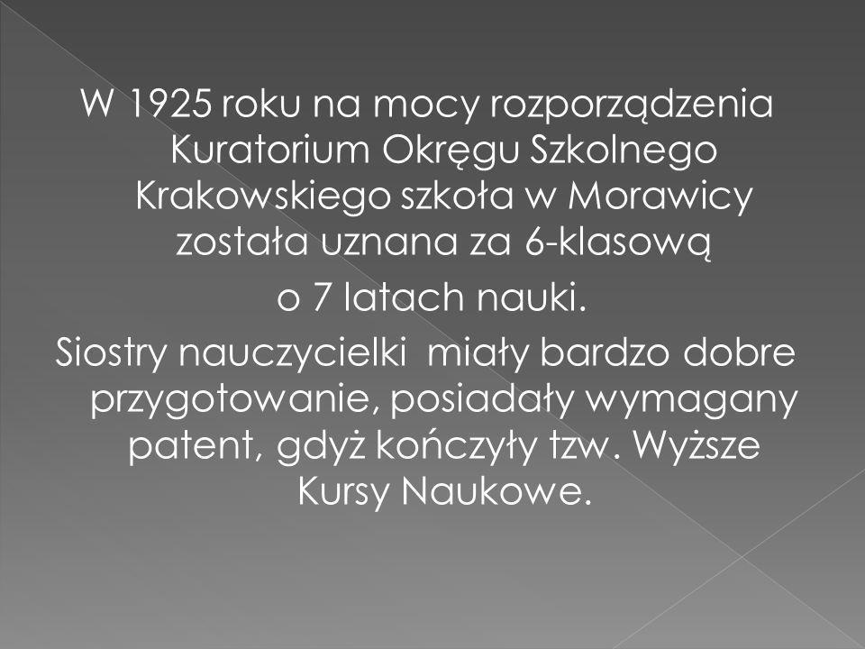 W 1925 roku na mocy rozporządzenia Kuratorium Okręgu Szkolnego Krakowskiego szkoła w Morawicy została uznana za 6-klasową o 7 latach nauki.