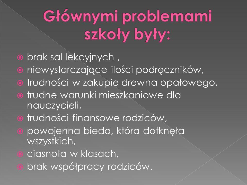 Głównymi problemami szkoły były: