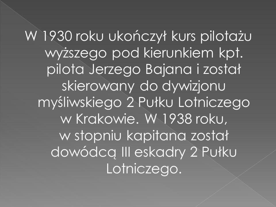 W 1930 roku ukończył kurs pilotażu wyższego pod kierunkiem kpt