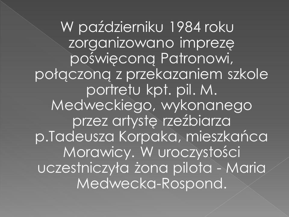 W październiku 1984 roku zorganizowano imprezę poświęconą Patronowi, połączoną z przekazaniem szkole portretu kpt.