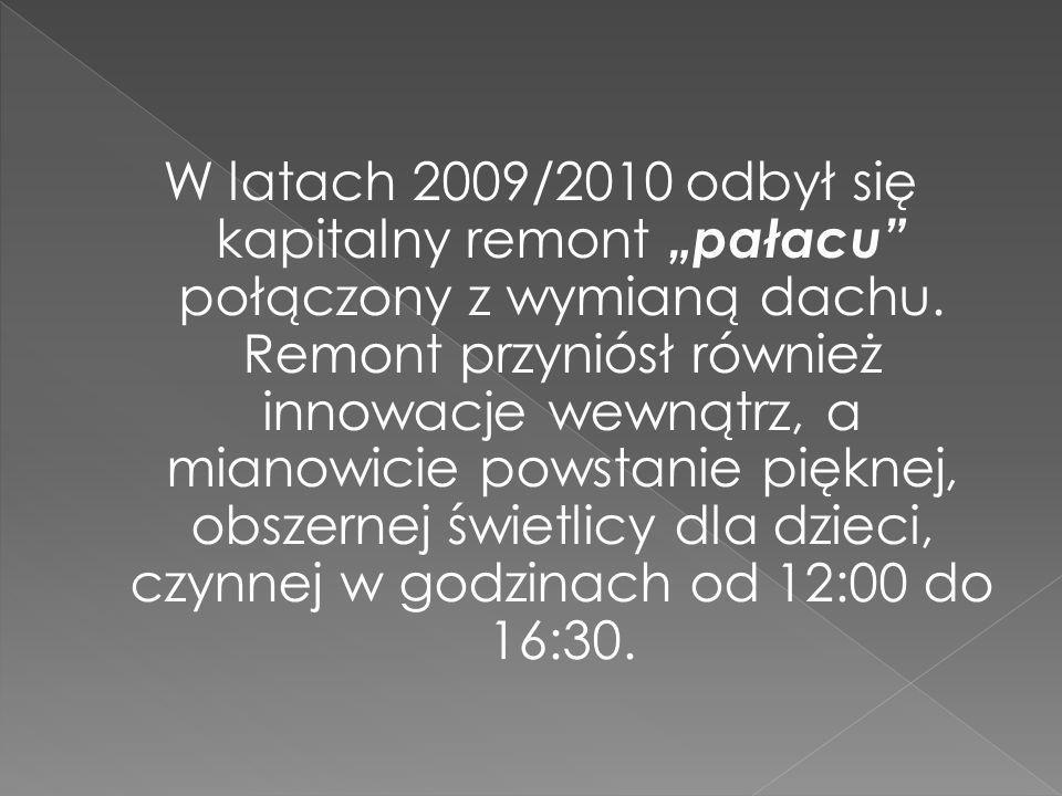 """W latach 2009/2010 odbył się kapitalny remont """"pałacu połączony z wymianą dachu."""