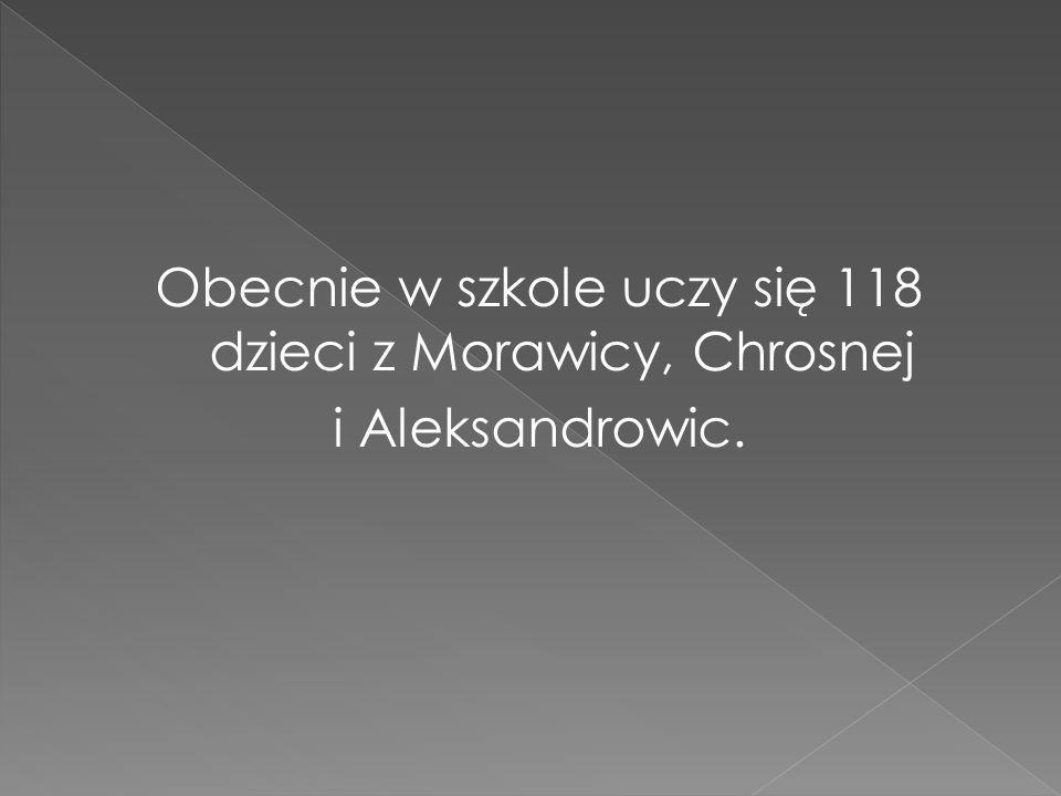 Obecnie w szkole uczy się 118 dzieci z Morawicy, Chrosnej