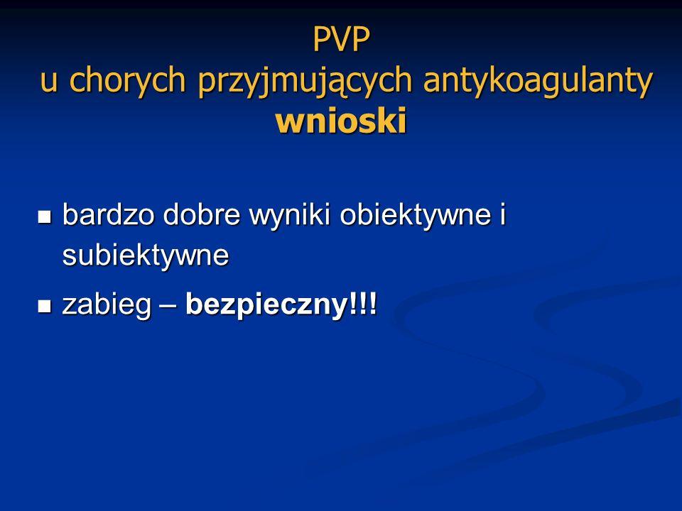 PVP u chorych przyjmujących antykoagulanty wnioski
