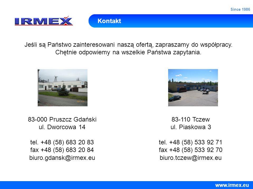 Since 1986 Kontakt. Jeśli są Państwo zainteresowani naszą ofertą, zapraszamy do współpracy. Chętnie odpowiemy na wszelkie Państwa zapytania.