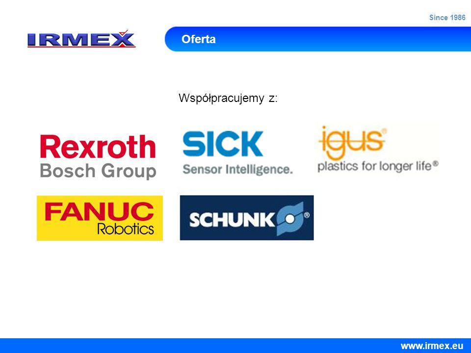 Since 1986 Oferta Współpracujemy z: www.irmex.eu