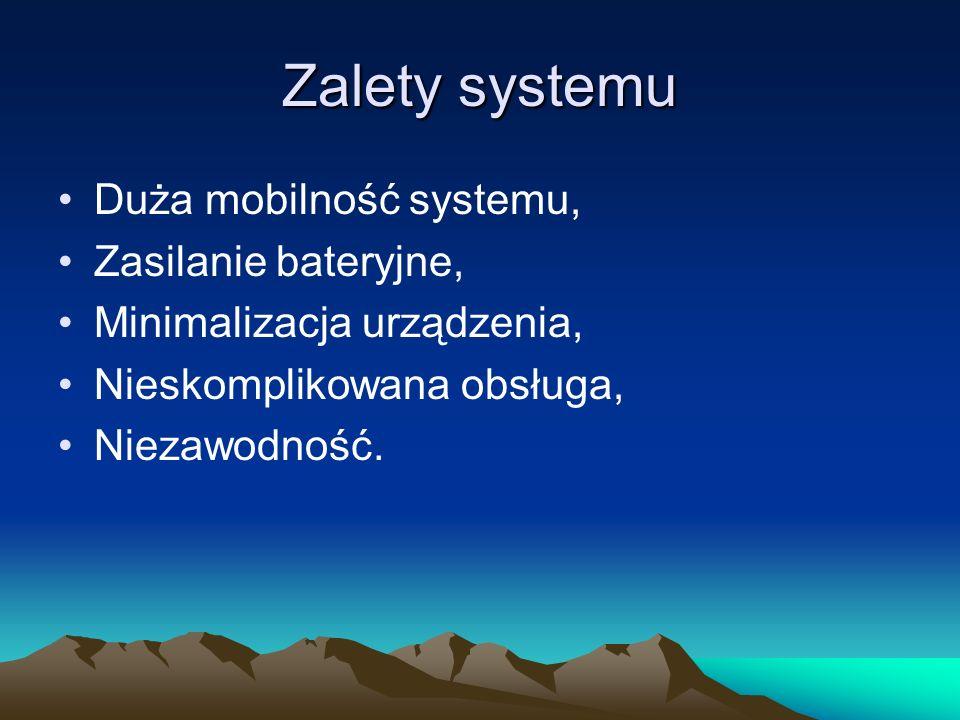 Zalety systemu Duża mobilność systemu, Zasilanie bateryjne,