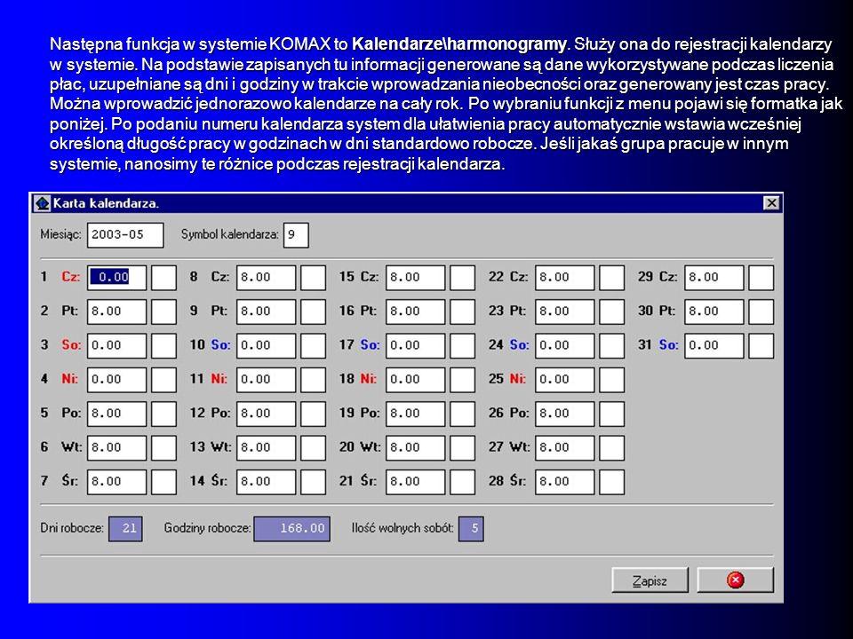 Następna funkcja w systemie KOMAX to Kalendarze\harmonogramy